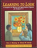 img - for Learning to Look: A Complete Art History and Appreciation Program for Grades K-8/Book and Slides book / textbook / text book