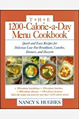 The 1200-Calorie-a-Day Menu Cookbook : Quick and Easy Recipes for Delicious Low-fat Breakfasts, Lunches, Dinners, and Desserts Paperback