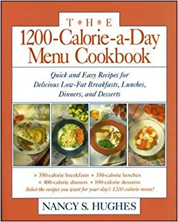 The 1200-Calorie-a-Day Menu Cookbook : Quick and Easy