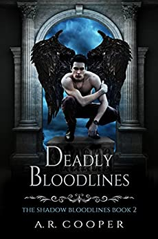 Deadly Bloodlines (The Shadow Bloodlines Book 2) by [Cooper, A.R.]