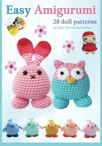 Easy Amigurumi: 28 crochet doll patterns (Sayjai's Amigurumi Crochet Pattern) (Volume - 1 Making Doll Pattern