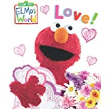 Elmo's World: Love! (Sesame Street) (Sesame Street(R) Elmos World(TM))