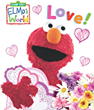 Elmo's World: Love! (Sesame Street) (Sesame Street(R) Elmos World(TM))