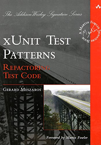 xUnit Test Patterns: Refactoring Test Code by Addison-Wesley