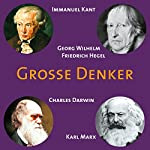 Grosse Denker: Kant, Hegel, Darwin, Marx |  div.