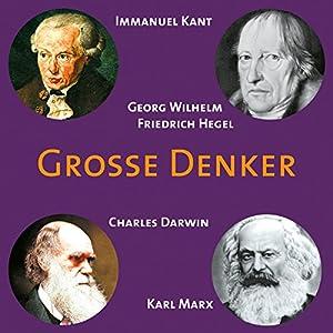 Grosse Denker: Kant, Hegel, Darwin, Marx Audiobook