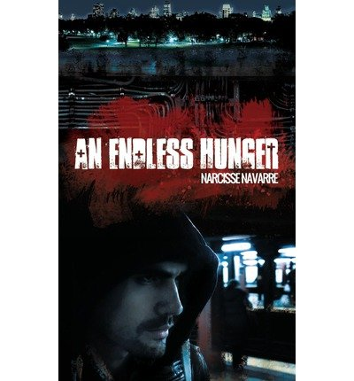 [ AN ENDLESS HUNGER ] By Navarre, Narcisse ( Author) 2012 [ Paperback ]