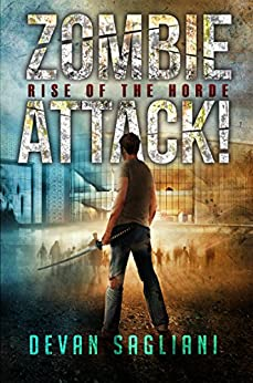 Zombie Attack! Rise of the Horde (Book 1) by [Sagliani, Devan]