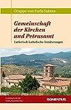 Gemeinschaft der Kirchen und Petrusamt : Lutherisch-Katholische Annaherungen, Gruppe von Farfa, Sabina, 3374029264