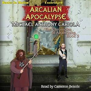 Arcalian Apocalypse Audiobook