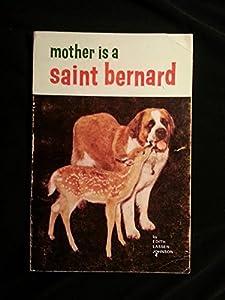 Paperback Mother is a Saint Bernard Book