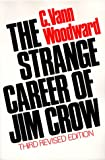 The Strange Career of Jim Crow, C. Vann Woodward, 0195018052