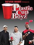 Kevin Hart Presents: Plastic Cup Boyz