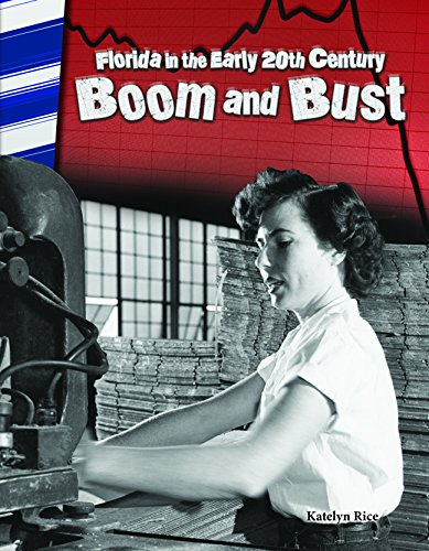 Florida in the Early 20th Century: Boom and Bust (Social Studies Readers)