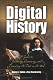 img - for Digital History: A Guide to Gathering, Preserving, and Presenting the Past on the Web book / textbook / text book
