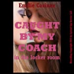 Caught by My Coach in the Locker Room: A Rough First Lesbian Sex Erotica Story | Emilie Corinne