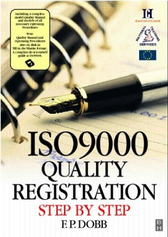 ISO 9000 Quality Registration Step by Step: including a complete model Quality Manual and models of all necessary procedures