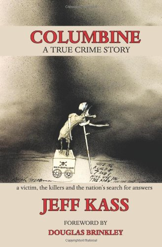 Columbine: A True Crime Story, a Victim, the Killers and the Nation's Search for Answers