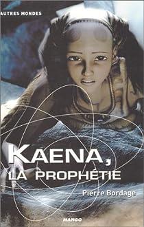 Kaena, la prophétie par Bordage