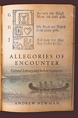 Allegories of Encounter: Colonial Literacy and Indian Captivities (Published by the Omohundro Institute of Early American History and Culture and the University of North Carolina Press) (The History And Culture Of The Indian People)