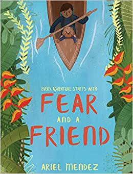 Leer libros para descargar gratis «Fear And A Friend: Every Great Adventure Starts With Fear And A Friend»