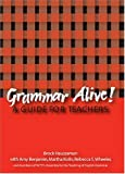 Grammar Alive! : A Guide for Teachers, Haussamen, Brock, 0814118720