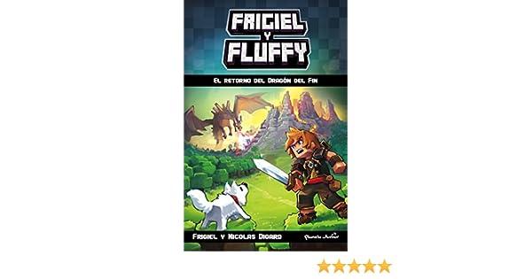 Minecraft. Frigiel y Fluffy: El retorno del Dragón del Fin