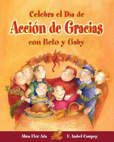 Celebra el Dia de Accion de Gracias con Beto y Gaby (Cuentos Para Celebrar) by Brand: Santillana USA Publishing Company