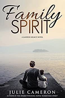 Family Spirit: (Landon Legacy Book 2) by [Cameron, Julie]
