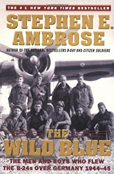 The Wild Blue: The Men and Boys Who Flew the B-24s Over Germany 1944-45 0743223098 Book Cover