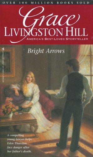 Bright Arrows (Grace Livingston Hill)