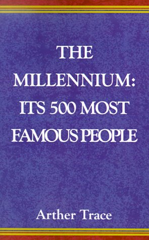 The Millennium : Its 500 Most Famous People by Xlibris Corp