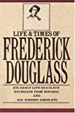 The Life and Times of Frederick Douglass, Frederick Douglass, 0806508655