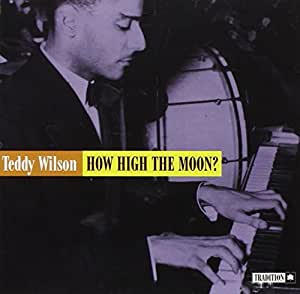 teddy wilson how high the moon music. Black Bedroom Furniture Sets. Home Design Ideas