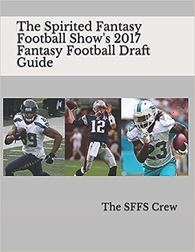 The Spirited Fantasy Football Show S 2017 Fantasy Football Draft