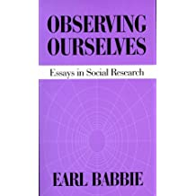 Amazon earl r babbie methodology social sciences books observing ourselves essays in social research jul 1 1998 by earl r babbie fandeluxe Choice Image