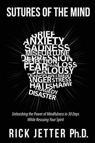 Sutures of the Mind: Unleashing the Power of Mindfulness in 30 Days While Rescuing Your Spirit pdf