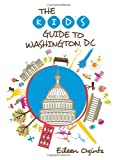 The Kid's Guide to Washington, DC (Kid's Guides Series)