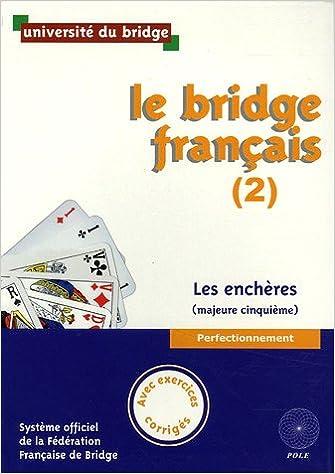 Livres gratuits en ligne Le bridge français, tome 2 : Les Enchères (majeure cinquième), Avec exercices corrigés pdf ebook