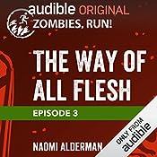 3: The Way of All Flesh | Naomi Alderman