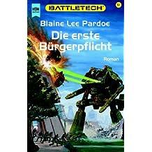Die erste Bürgerpflicht. Battletech 51.