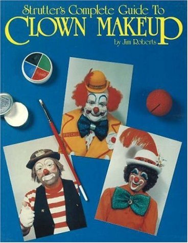 Strutter's Complete Guide to Clown Makeup - Costumes Direct Australia
