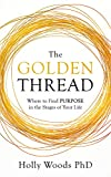 The Golden Thread: Where to Find Purpose in the