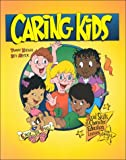 Caring Kids : Social Skills and Character Education Lessons for Grades 1-3, Koenig, Tammy and Meyer, Bev, 1888222387