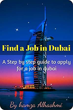 Amazon com: Find a Job in Dubai: A Step by step guide to