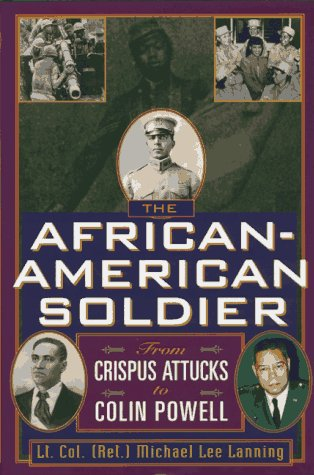 Search : The African-American Soldier: From Crispus Attucks to Colin Powell