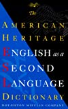 The American Heritage English As a Second Language Dictionary, American Heritage Publishing Staff, 0395939453