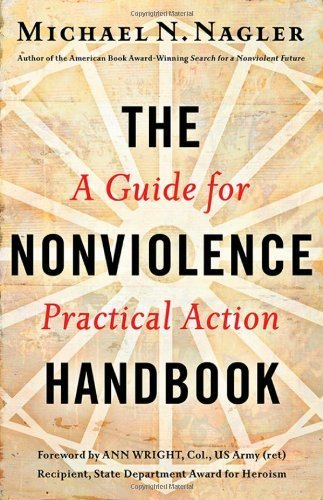 By Michael N. Nagler Ph.D. The Nonviolence Handbook: A Guide for Practical Action (1st First Edition) [Paperback]