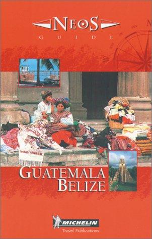 Download Michelin NEOS Guide Guatemala-Belize, 1e (NEOS Guide) pdf