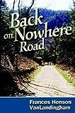 Back on Nowhere Road, Frances VanLandingham, 188790574X